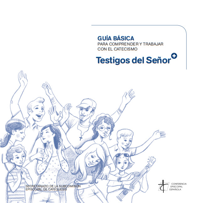 CATECISMO - GUÍA. TESTIGOS DEL SEÑOR